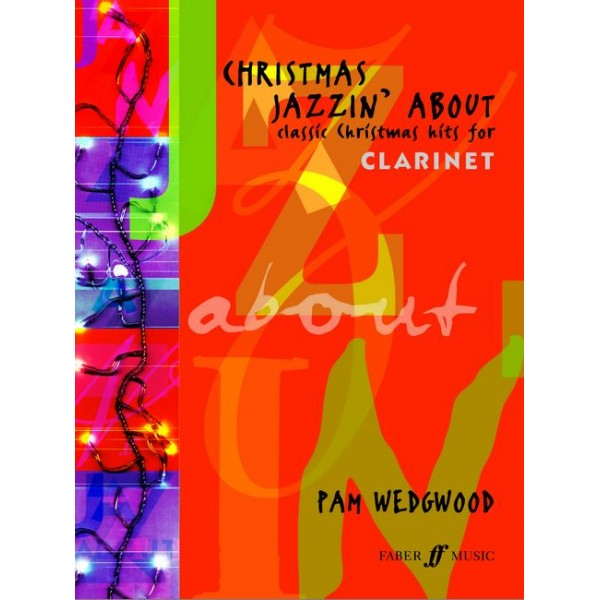 Wedgwood, Pam - Christmas Jazzin About (clarinet & pno)