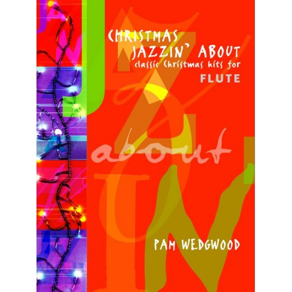 Wedgwood, Pam - Christmas Jazzin About (flute & piano)