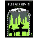 Gershwin, George - Play Gershwin (violin and piano)