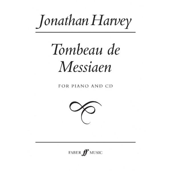 Harvey, Jonathan - Tombeau de Messiaen (piano score & CD)