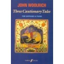 Woolrich, John - Three Cautionary Tales (soprano & piano)
