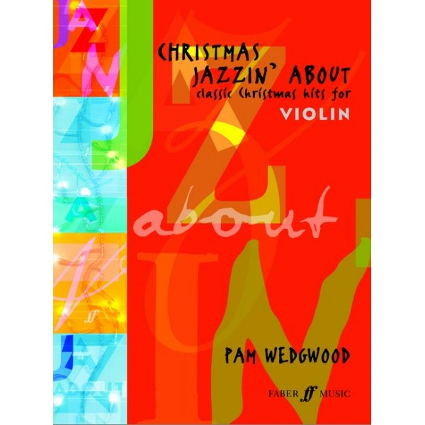 Wedgwood, Pam - Christmas Jazzin About (violin & piano)