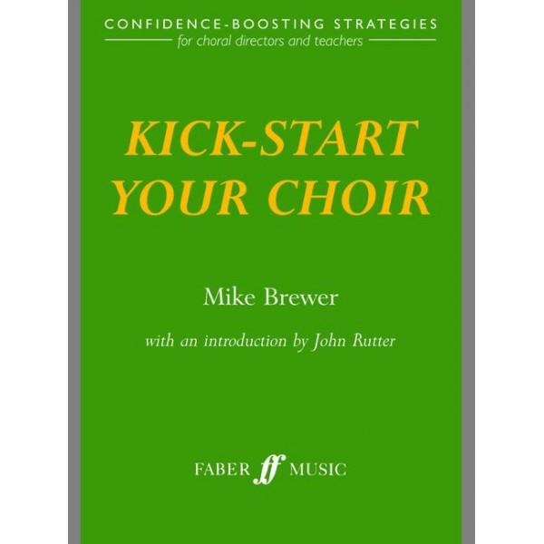 Brewer, Mike - Kick-start your choir (paperback)