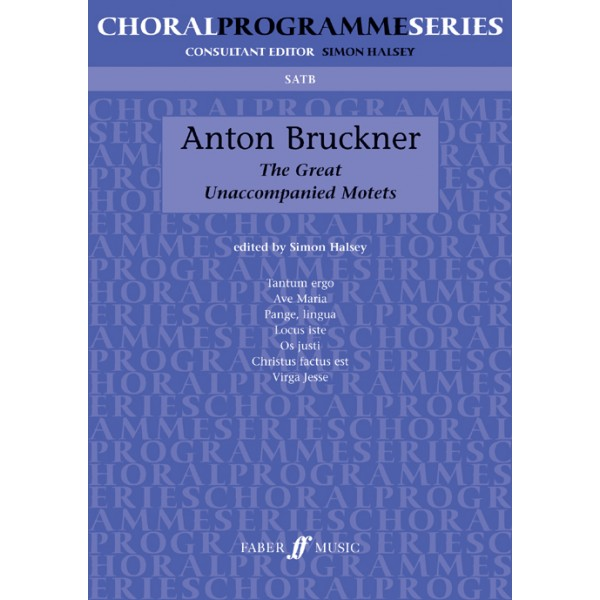 Bruckner, Anton - Great Unaccompanied Motets. SATB (CPS)