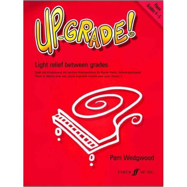Wedgwood, Pam - Up-Grade! Piano Grades 4-5