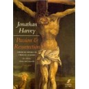 Harvey, Jonathan - Passion and Resurrection (vocal score)
