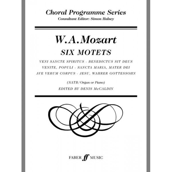 Mozart, Wolfgang Amadeus - Six Motets. SATB accompanied (CPS)