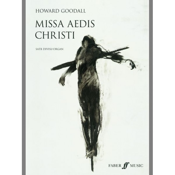 Goodall, Howard - Missa Aedis Christi (vocal score)