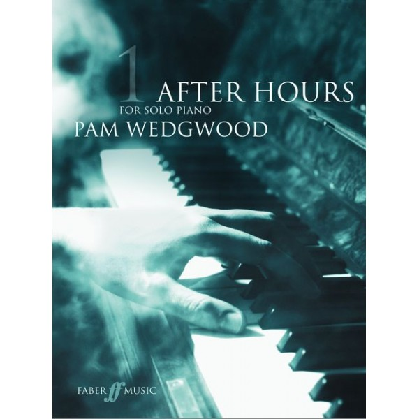Wedgwood, Pam - After Hours. Book 1 (piano grades 3-5)