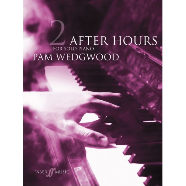 Wedgwood, Pam - After Hours. Book 2 (piano grades 4-6)