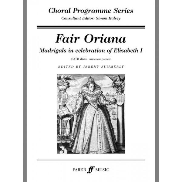 Summerly, Jeremy (editor) - Fair Oriana. SATB unaccompanied (CPS)