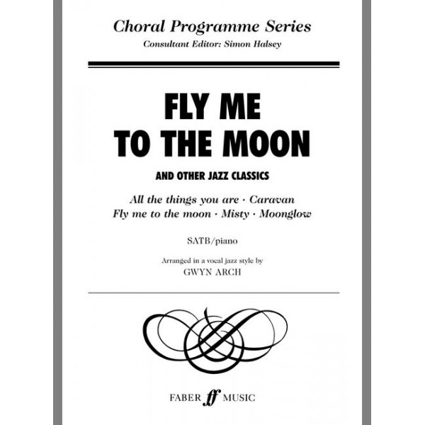 Arch, Gwyn (arranger) - Fly me to the moon. SATB acc. (CPS)