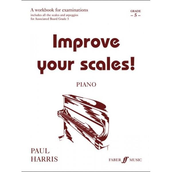 Harris, Paul - Improve your scales! Piano Grade 5