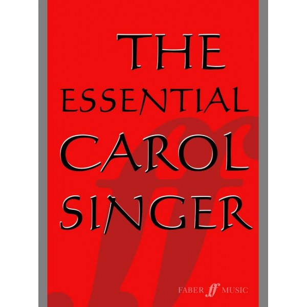 Parry, Ben (arranger) - Essential Carol Singer, The. SATB acc.