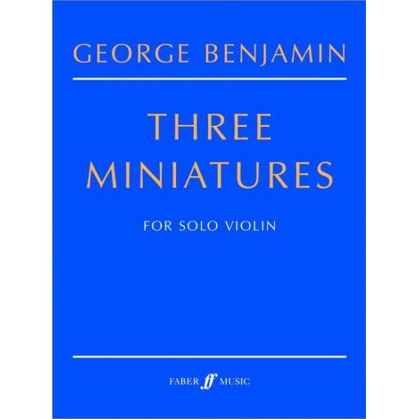 Benjamin, George - Three Miniatures (solo violin)