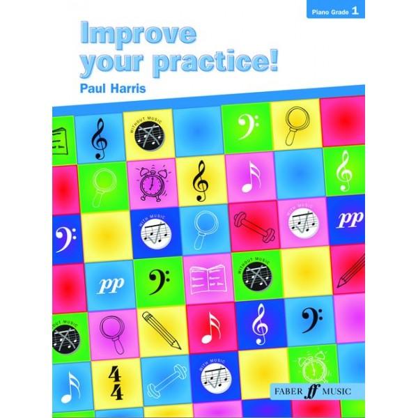 Harris, Paul - Improve your practice! Piano Grade 1