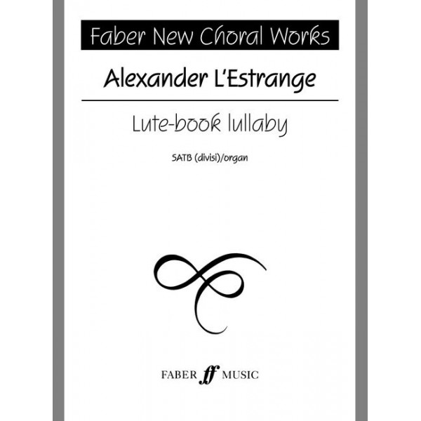 LEstrange, Alexander - Lute-book lullaby. SATB acc. (FNCW)