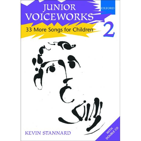 Junior Voiceworks 2 - 33 More Songs for Children  - Stannard, Kevin