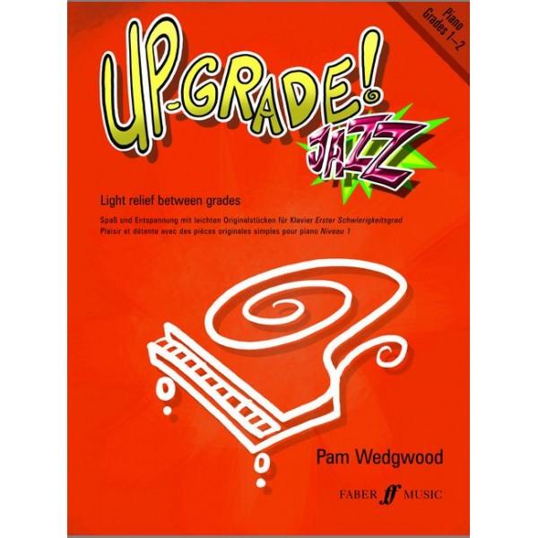 Wedgwood, Pam - Up-Grade Jazz! Piano Grades 1-2