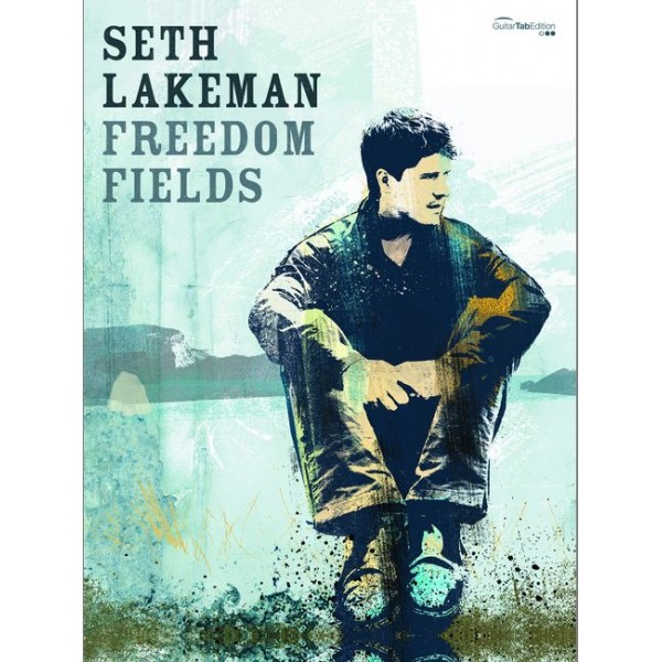 Lakeman, Seth - Freedom Fields (GTAB)