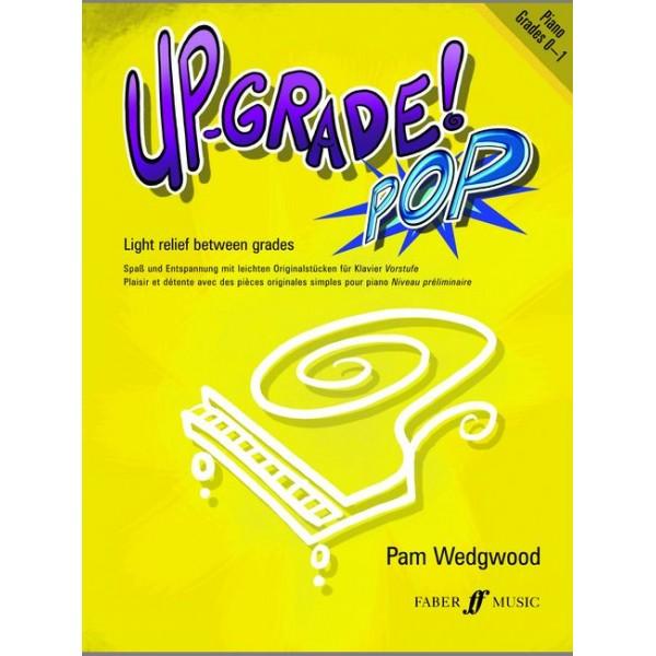 Wedgwood, Pam - Up-Grade Pop! Piano Grades 0-1