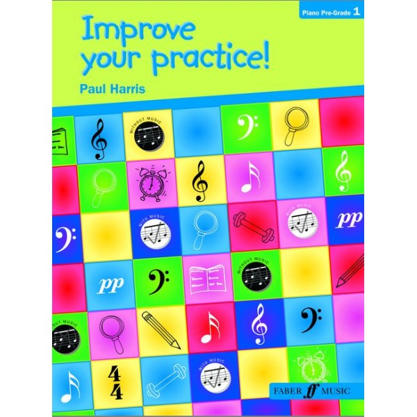 Harris, Paul - Improve your practice! Piano Beginners