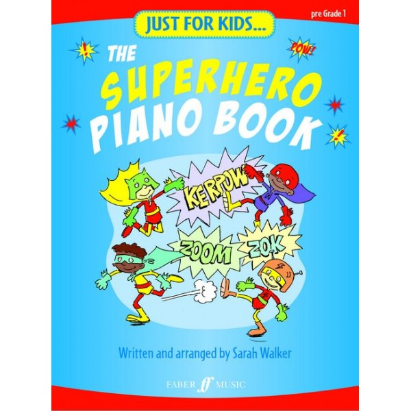 Walker, Sarah (arranger) - Just for Kids: The Superhero Piano Book