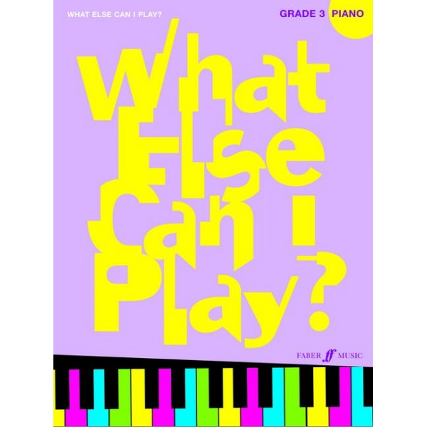 Various - What else can I play? Piano Grade 3