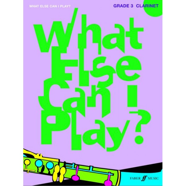 Various - What else can I play? Clarinet Grade 3