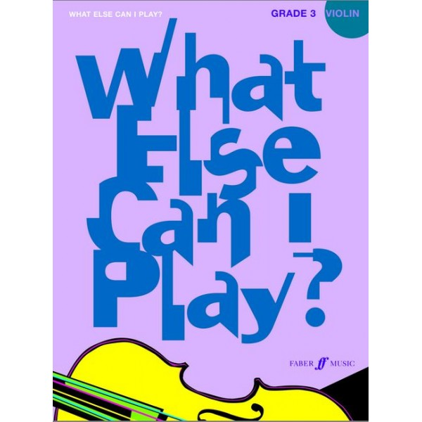 Various - What else can I play? Violin Grade 3