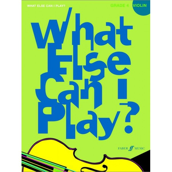 Various - What else can I play? Violin Grade 4