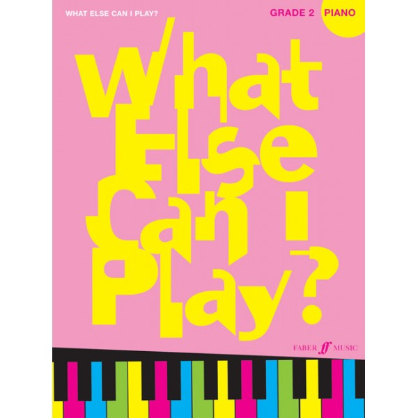 Various - What else can I play? Piano Grade 2