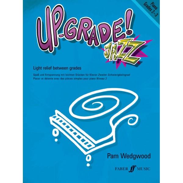 Wedgwood, Pam - Up-Grade Jazz! Piano Grades 2-3