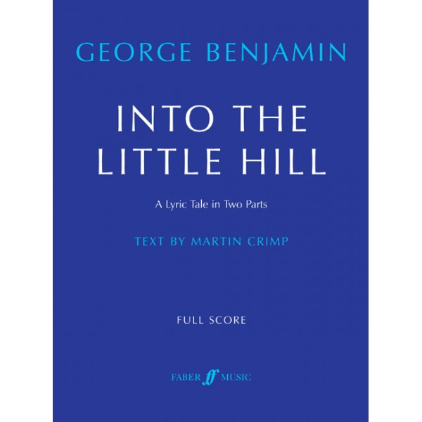 Benjamin, George - Into the Little Hill (full score)