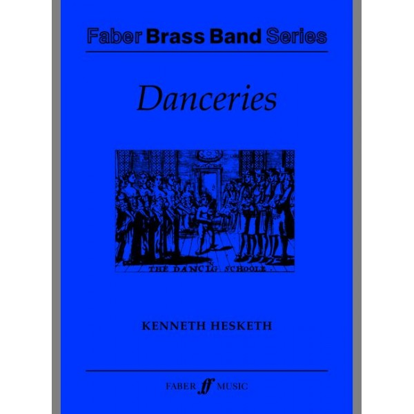 Hesketh, Kenneth - Danceries. Brass band (score and parts)
