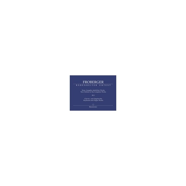 Froberger J.J. - Keyboard & Organ Works, Vol. 3/1. Partitas and Partita