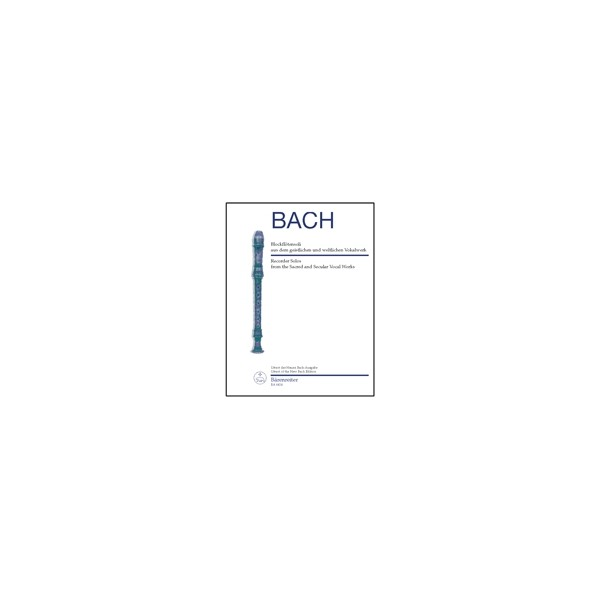 Bach J.S. - Recorder Solos from Sacred and Secular Vocal Works (Urtext).