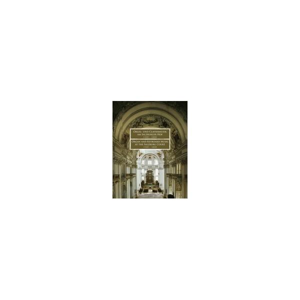 Various Composers - Organ and Keyboard Music at the Salzburg Court 1500-1800.