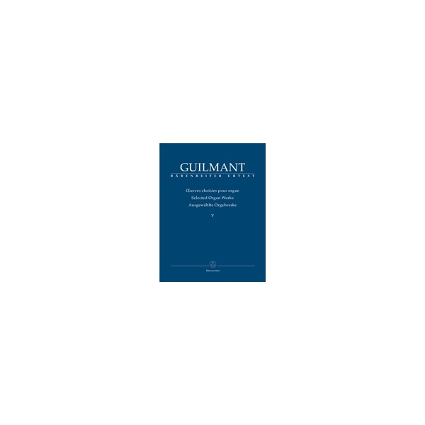Guilmant F. - Selected Organ Works. Vol.5: Concert and Character Pieces 1