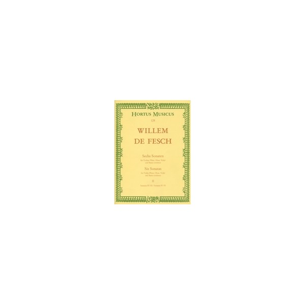 Fesch W. de - Sonatas (6), Vol. 2: Nos.  4 - 6 (G maj, A maj,  B min).