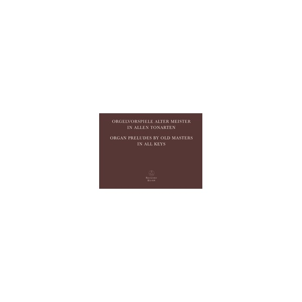 Various Composers - Organ Preludes by Old Masters in All Keys.
