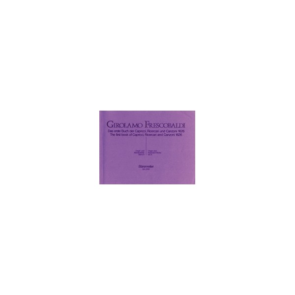 Frescobaldi G. - Organ and Piano Works, Vol. 2: Capricci, Ricercari, Canzoni.