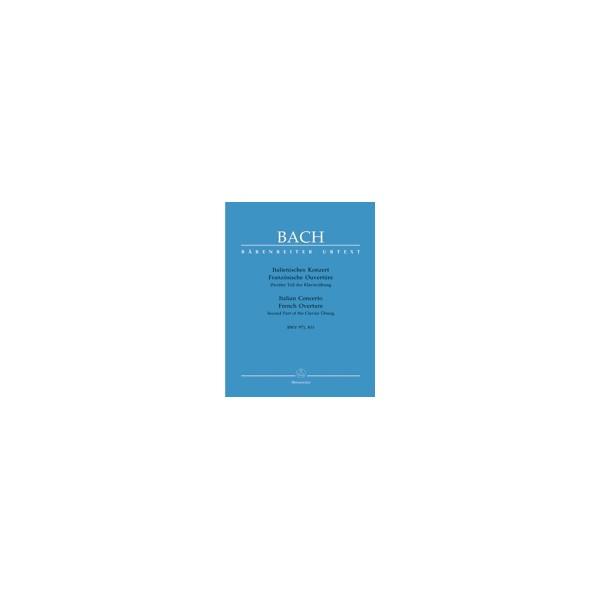 Bach J.S. - Italian Concerto: French Overture (BWV971,831/831a) (Urtext).