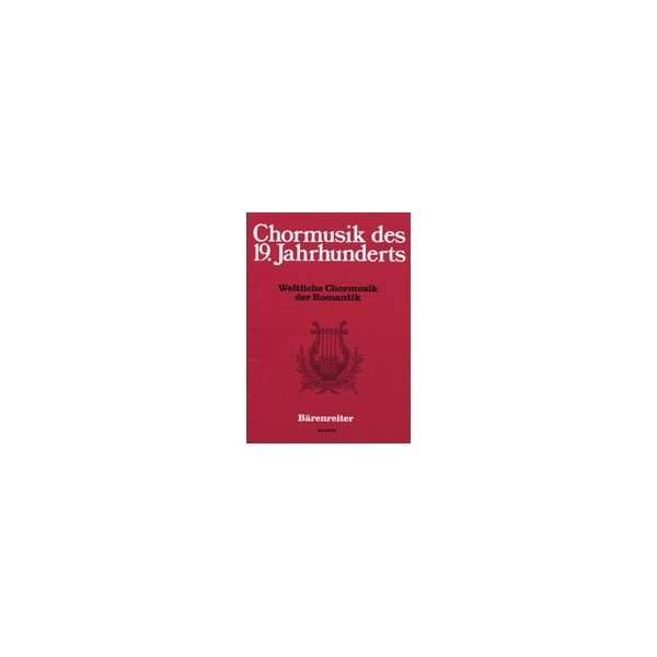 Various Composers - Secular Choral Music of the Romamtic.  24 Settings.