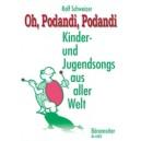 Schweizer R. - Oh, Podandi, Podandi. Kinder und Jungendsongs aus aller Welt (G).
