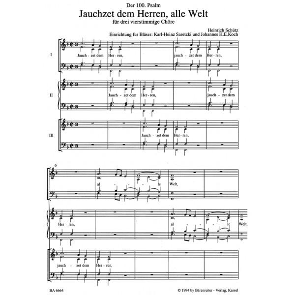 Schuetz H. - Der 100. Psalm. Jauchzet dem Herren, alle Welt (SWV deest).