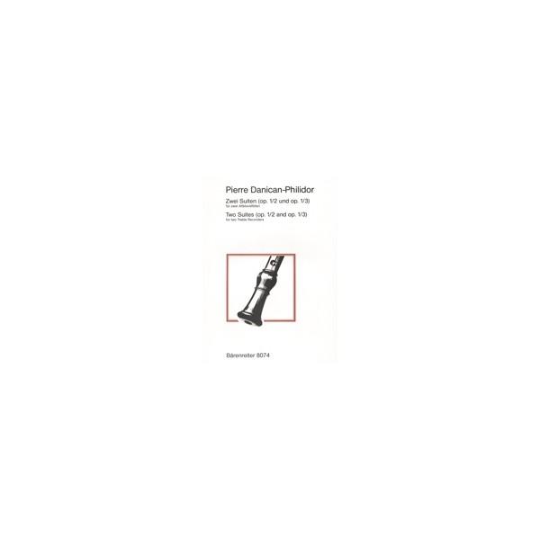Danican-Philidor P. - Two Suites, Op.1/2 & 3.