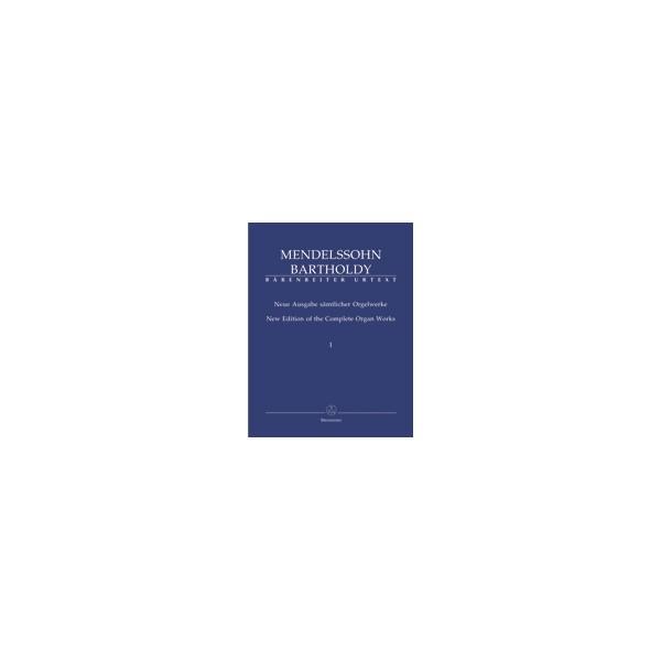 Mendelssohn-Bartholdy F. - Organ Works, Vol. 1,