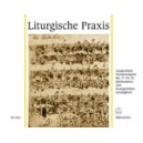 Various Composers - Liturgische Praxis.  Selected Chorale Preludes 17th-20th Centuries.