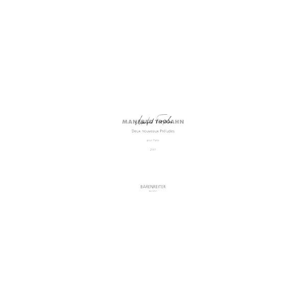 Trojahn M. - Deux nouveuax Preludes pour Piano (2007).
